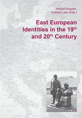 East European Identities in the 19th and 20th Century - Europa Orientalis No. 8 (Paperback)