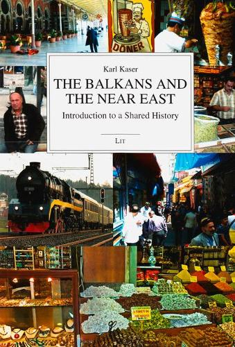 The Balkans and the Near East: Introduction to a Shared History (Paperback)