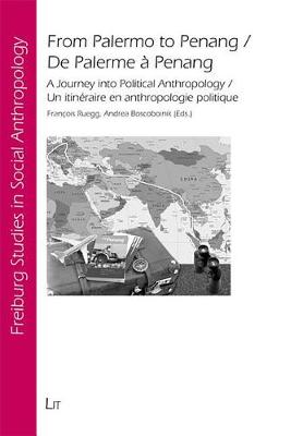 From Palermo to Penang / De Palerme a Penang: A Journey into Political Anthropology / Un Itineraire En Anthropologie Politique (Paperback)