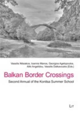 Balkan Border Crossings: Second Annual of the Konitsa Summer School - Balkan Border Crossings - Contributions to Balkan Ethnography 3 (Paperback)