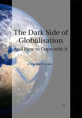 The Dark Side of Globalization: And How to Cope with It - International Relations - Diplomacy - Security / Aussenpolit 3 (Paperback)
