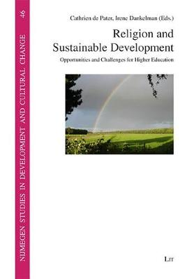 Religion and Sustainable Development: Opportunities and Challenges for Higher Education - Nijmegen Studies in Development and Cultural Change (NICCOS) No. 46 (Paperback)