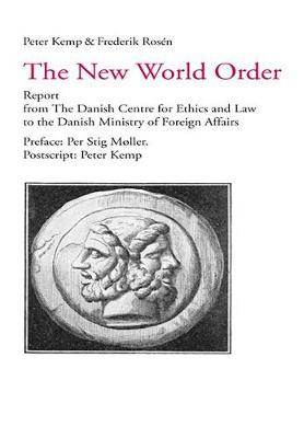 The New World Order: Report from the Danish Centre for Ethics and Law to the Danish Ministry of Foreign Affairs - Zeitdiagnosen 24 (Paperback)