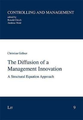 The Diffusion of a Management Innovation: A Structural Equation Approach - Controlling und Management 9 (Paperback)