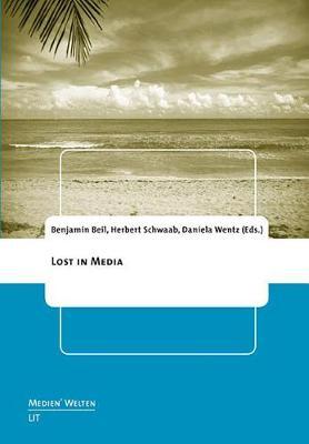 Lost in Media - Medien'welten. Braunschweiger Schriften Zur Medienkultur 19 (Paperback)