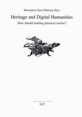 Heritage and Digital Humanities: How Should Training Practices Evolve? - Kommunikationswissenschaft (Paperback)