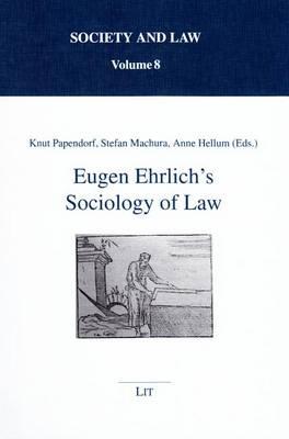 Eugen Ehrlich's Sociology of Law - Gesellschaft und Recht (Paperback)