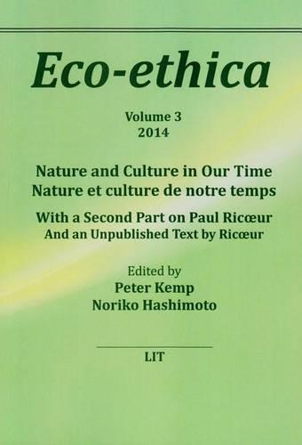 Nature and Culture in Our Time. Nature et Culture de Notre Temps: With a Second Part on Paul Ricoeur. And an Unpublished Text by Ricoeur - Eco-Ethica (Paperback)