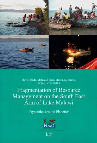 Fragmentation of Resource Management on the South East Arm of Lake Malawi: Dynamics Around Fisheries - Defragmenting African Resource Management (DARMA) (Paperback)