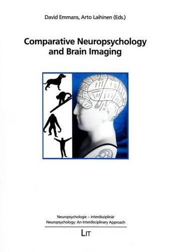 Comparative Neuropsychology and Brain Imaging - Neuropsychologie - Interdisziplinar / Neuropsychology: An Interdisciplinary Approach 2 (Paperback)