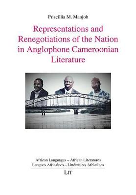 Representations and Renegotiations of the Nation in Anglophone Cameroonian Literature - African Languages - African Literatures. Langues Africaines 7 (Paperback)