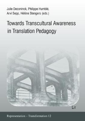 Transcultural Awareness in Translation Pedagogy - Reprasentation - Transformation. Representation - Transforma 12 (Paperback)