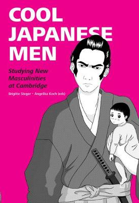 Cool Japanese Men: Studying New Masculinities at Cambridge - Japanese Studies / Japanologie 6 (Paperback)