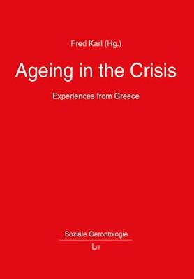Ageing in the Crisis: Experiences from Greece - Soziale Gerontologie 4 (Paperback)