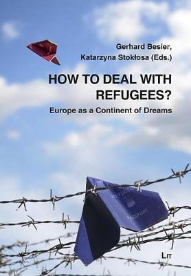 How to Deal with Refugees?: Europe as a Continent of Dreams - Migration 5 (Paperback)