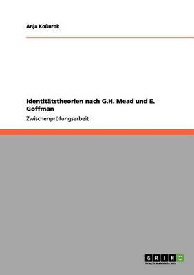 Identitatstheorien Nach G.H. Mead Und E. Goffman (Paperback)