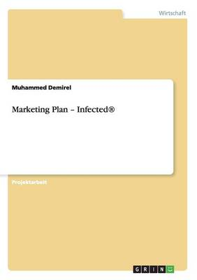 Marketing Plan - Infected (R) (Paperback)