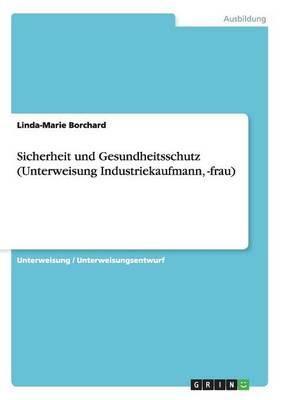 Sicherheit Und Gesundheitsschutz (Unterweisung Industriekaufmann, -Frau) (Paperback)