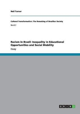 Racism in Brazil: Inequality in Educational Opportunities and Social Mobility (Paperback)