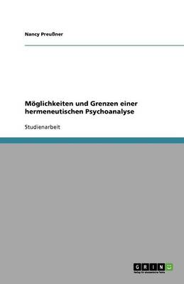 M glichkeiten Und Grenzen Einer Hermeneutischen Psychoanalyse (Paperback)