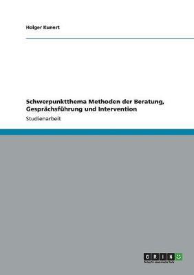 Schwerpunktthema Methoden Der Beratung, Gesprachsfuhrung Und Intervention (Paperback)