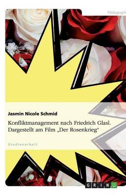 """Konfliktmanagement Nach Friedrich Glasl. Dargestellt Am Film """"der Rosenkrieg"""" (Paperback)"""
