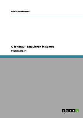 O Le Tatau - Tatauieren in Samoa (Paperback)