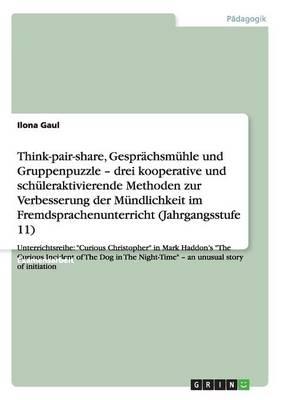 Think-pair-share, Gesprachsmuhle und Gruppenpuzzle zur Verbesserung der Mundlichkeit im Fremdsprachenunterricht (Paperback)