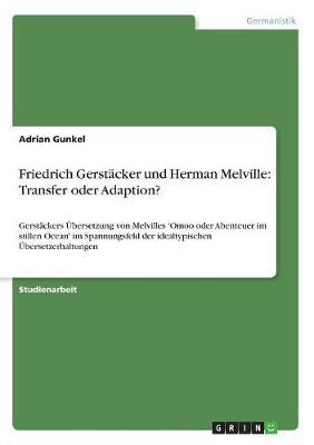 Friedrich Gerstacker Und Herman Melville: Transfer Oder Adaption? (Paperback)