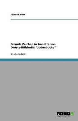 """Fremde Zeichen in Annette Von Droste-Hlshoffs """"Judenbuche"""" (Paperback)"""