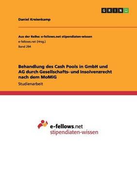 Behandlung Des Cash Pools in Gmbh Und AG Durch Gesellschafts- Und Insolvenzrecht Nach Dem Momig (Paperback)