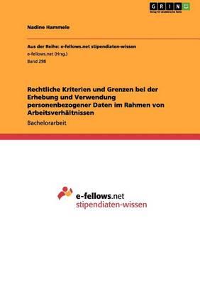 Kriterien Und Grenzen Bei Der Erhebung Und Verwendung Personenbezogener Daten (Paperback)