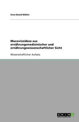 Mucoviszidose Aus Ern hrungsmedizinischer Und Ern hrungswissenschaftlicher Sicht (Paperback)