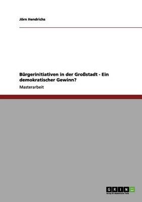 B rgerinitiativen in Der Gro stadt - Ein Demokratischer Gewinn? (Paperback)