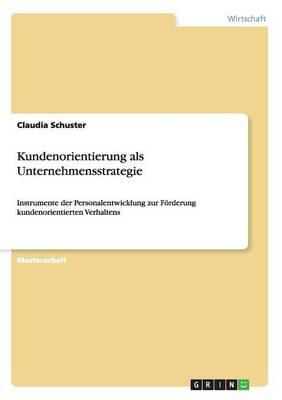 Kundenorientierung ALS Unternehmensstrategie (Paperback)