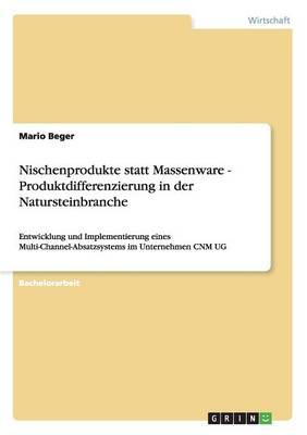 Nischenprodukte Statt Massenware - Produktdifferenzierung in Der Natursteinbranche (Paperback)