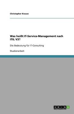 Was Hei t It-Service-Management Nach Itil V3? (Paperback)