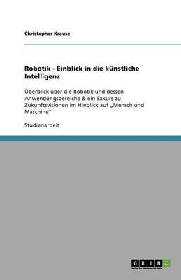 Robotik - Einblick in Die K nstliche Intelligenz (Paperback)