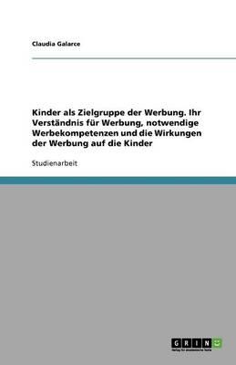 Kinder ALS Zielgruppe Der Werbung (Paperback)