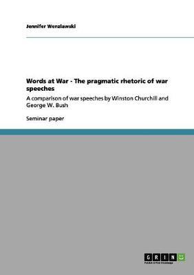 Words at War - The Pragmatic Rhetoric of War Speeches (Paperback)