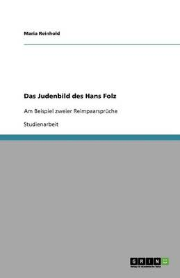 Das Judenbild Des Hans Folz (Paperback)