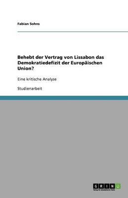 Behebt der Vertrag von Lissabon das Demokratiedefizit der Europaischen Union? (Paperback)