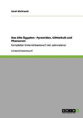 Das Alte Agypten - Pyramiden, Gotterkult Und Pharaonen (Paperback)