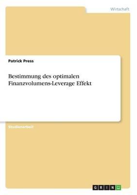 Bestimmung Des Optimalen Finanzvolumens-Leverage Effekt (Paperback)