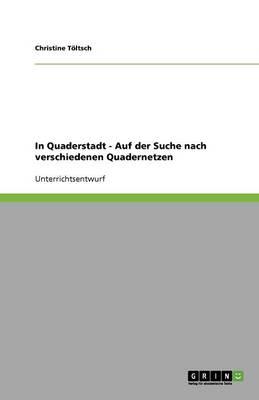Quadernetze: Herstellen Und Untersuchen Verschiedener Quadermodelle Im Schulunterricht Der 4. Klasse (Paperback)