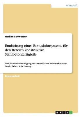 Erarbeitung Eines Bonuslohnsystems F r Den Bereich Konstruktive Stahlbetonfertigteile (Paperback)