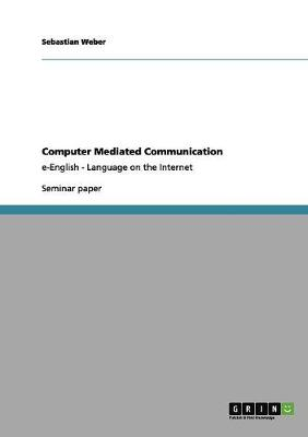 Computer Mediated Communication (Paperback)