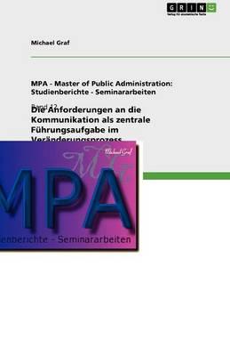 Die Anforderungen an Die Kommunikation ALS Zentrale F hrungsaufgabe Im Ver nderungsprozess (Paperback)
