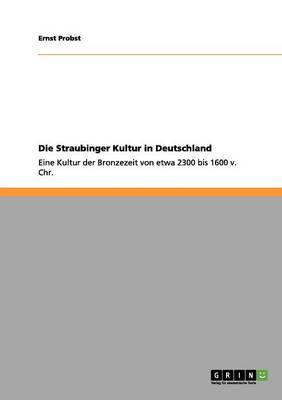 Die Straubinger Kultur in Deutschland (Paperback)