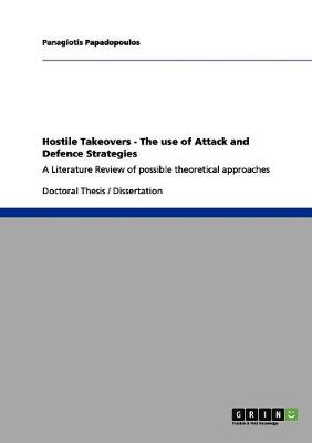 Hostile Takeovers - The Use of Attack and Defence Strategies (Paperback)